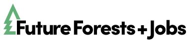Future Forests + Jobs: Growing Forests and Building a Stronger Economy